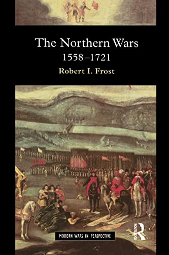 9781138131279: The Northern Wars: War, State and Society in Northeastern Europe, 1558 - 1721