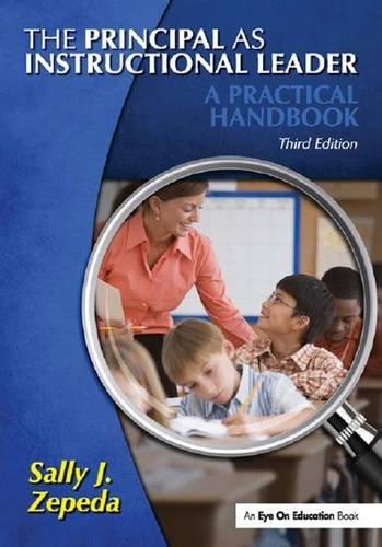 9781138131538: The Principal as Instructional Leader: A Practical Handbook