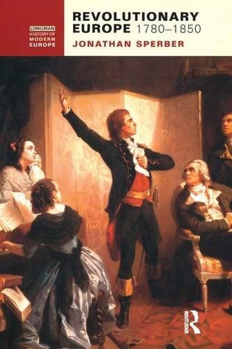 9781138131668: Revolutionary Europe, 1780-1850
