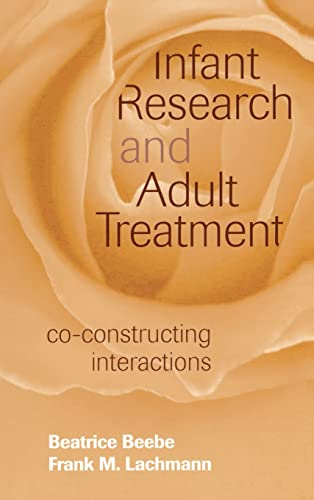 9781138131767: Infant Research and Adult Treatment: Co-constructing Interactions
