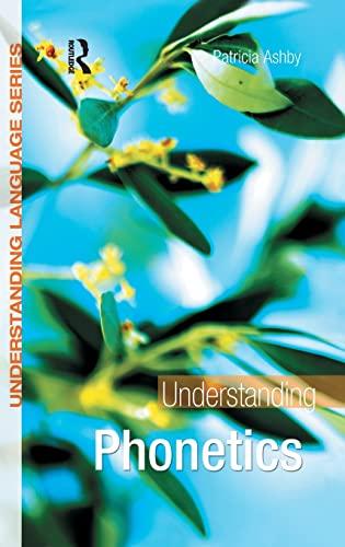 9781138131958: Understanding Phonetics (Understanding Language)