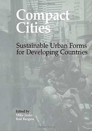 9781138132054: Compact Cities: Sustainable Urban Forms for Developing Countries