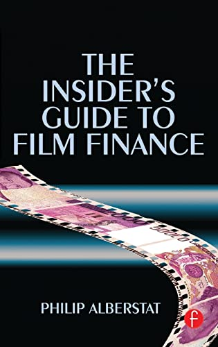9781138132344: The Insider's Guide to Film Finance