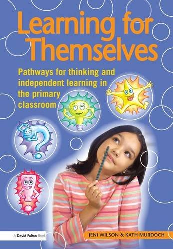 9781138132429: Learning for Themselves: Pathways for Thinking and Independent Learning in the Primary Classroom