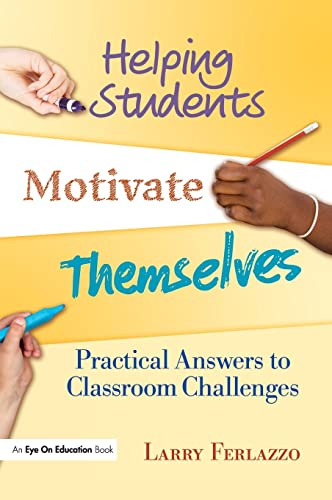 9781138132467: Helping Students Motivate Themselves: Practical Answers to Classroom Challenges