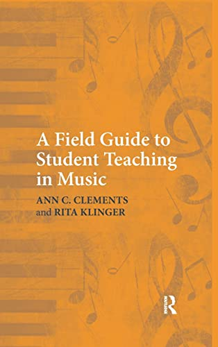 9781138132511: A Field Guide to Student Teaching in Music
