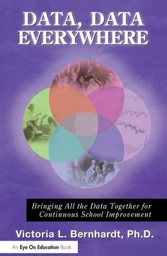 9781138132542: Data, Data Everywhere: Bringing All the Data Together for Continuous School Improvement