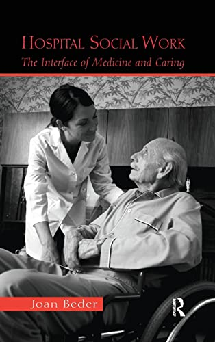 9781138132580: Hospital Social Work: The Interface of Medicine and Caring