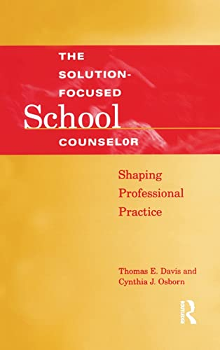 9781138132665: Solution-Focused School Counselor: Shaping Professional Practice