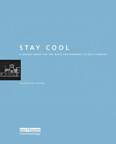 9781138132726: Stay Cool: A Design Guide for the Built Environment in Hot Climates