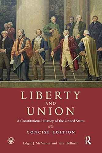 9781138132917: Liberty and Union: A Constitutional History of the United States, concise edition
