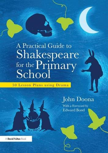 9781138133181: A Practical Guide to Shakespeare for the Primary School: 50 Lesson Plans using Drama