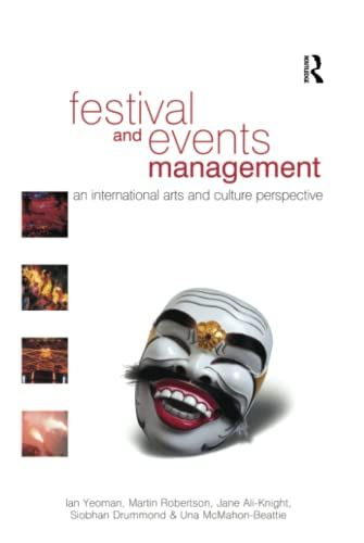 Festival and Events Management: YEOMAN, IAN; ROBERTSON, MARTIN; ALI-KNIGHT, JANE; DRUMMOND, SIOBHAN