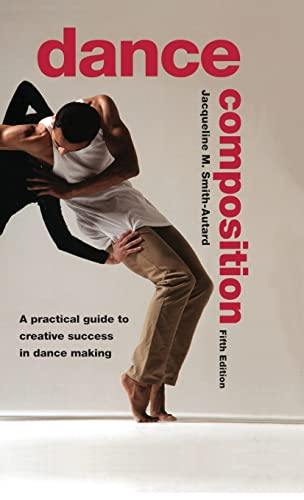 9781138133501: Dance Composition: A Practical Guide to Creative Success in Dance Making