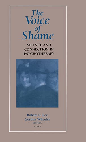 9781138133556: The Voice of Shame: Silence and Connection in Psychotherapy