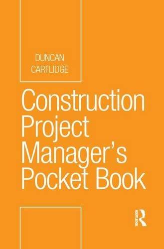 Construction Project Manager's Pocket Book (Routledge Pocket Books): Duncan Cartlidge
