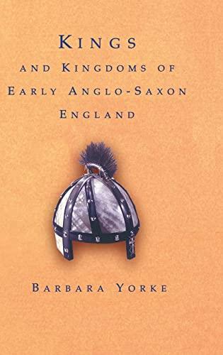 9781138133686: Kings and Kingdoms of Early Anglo-Saxon England