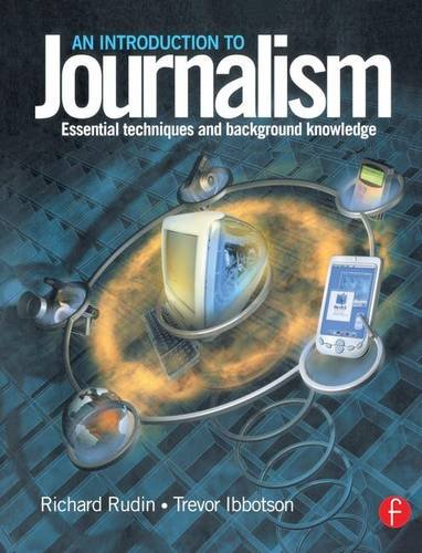 Introduction to Journalism; Essential techniques and background knowledge: RUDIN, RICHARD; IBBOTSON...