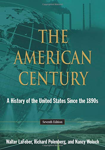 9781138133815: The American Century: A History of the United States Since the 1890s