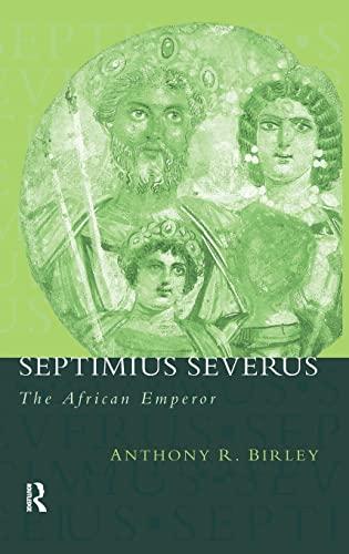 9781138134164: Septimius Severus: The African Emperor (Roman Imperial Biographies)
