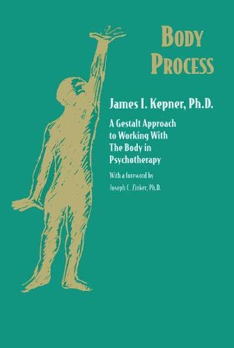 9781138134201: Body Process: A Gestalt Approach to Working with the Body in Psychotherapy