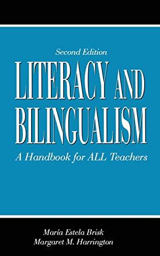Literacy and Bilingualism: A Handbook for ALL Teachers: Maria Estela Brisk