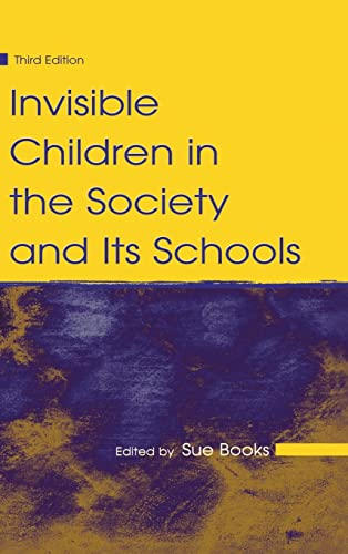 9781138134539: Invisible Children in the Society and Its Schools (Sociocultural, Political, and Historical Studies in Education)