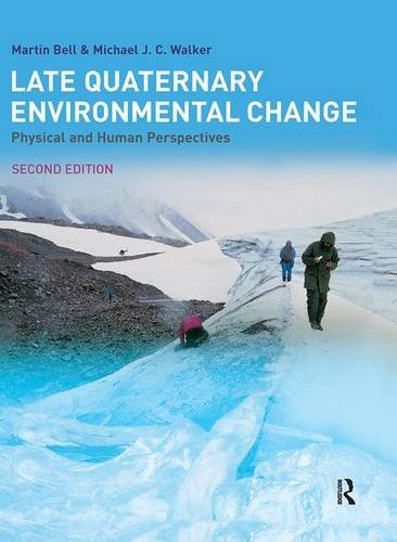 9781138134676: Late Quaternary Environmental Change: Physical and Human Perspectives