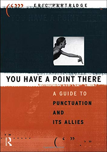 9781138134768: You Have a Point There: A Guide to Punctuation and Its Allies