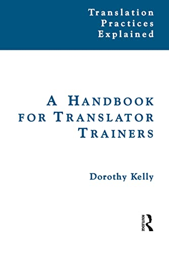 9781138134829: A Handbook for Translator Trainers