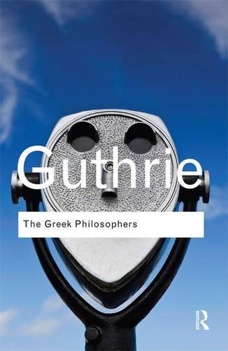 9781138134980: The Greek Philosophers: from Thales to Aristotle (Routledge Classics)
