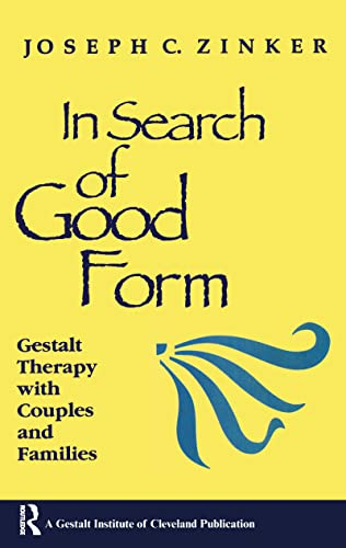 9781138135222: In Search of Good Form: Gestalt Therapy with Couples and Families