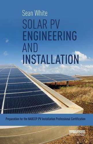 9781138135277: Solar PV Engineering and Installation: Preparation for the NABCEP PV Installation Professional Certification
