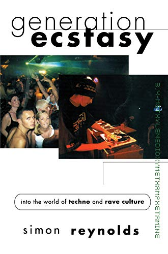 9781138135352: Generation Ecstasy: Into the World of Techno and Rave Culture