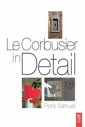 Le Corbusier in Detail: SAMUEL, FLORA