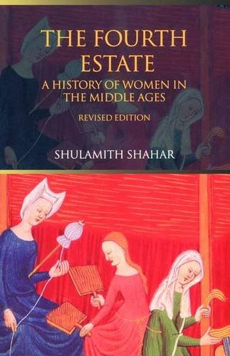 9781138135468: The Fourth Estate: A History of Women in the Middle Ages
