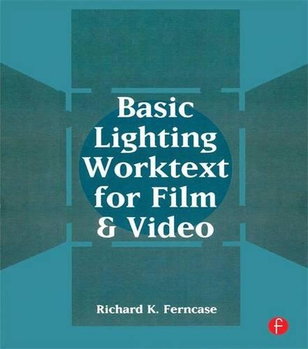 9781138135857: Basic Lighting Worktext for Film and Video
