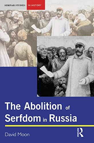 9781138135864: The Abolition of Serfdom in Russia: 1762-1907 (Seminar Studies)