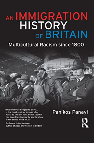 9781138136007: An Immigration History of Britain: Multicultural Racism since 1800