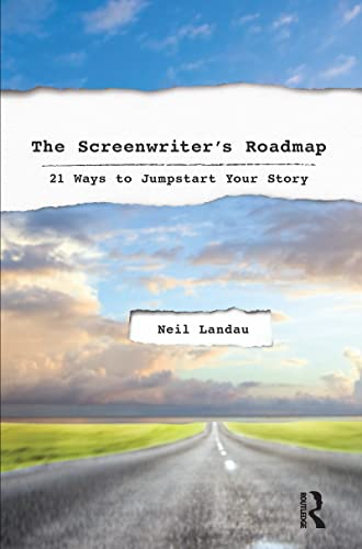 9781138136137: The Screenwriter's Roadmap: 21 Ways to Jumpstart Your Story