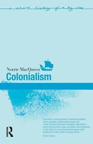 9781138136342: Colonialism (Short Histories of Big Ideas)