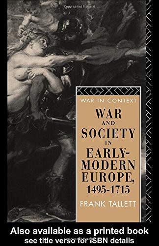 War and Society in Early Modern Europe; 1495-1715: TALLETT, FRANK
