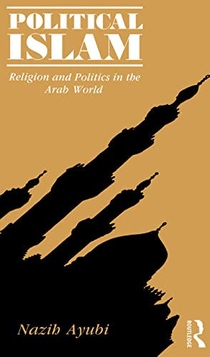 9781138136861: Political Islam: Religion and Politics in the Arab World