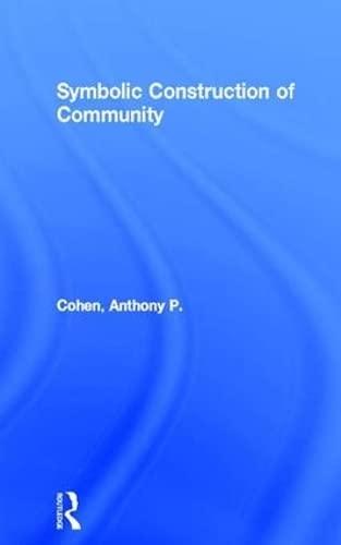 9781138136977: Symbolic Construction of Community (Key Ideas)