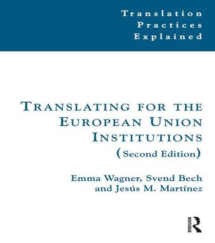 9781138137257: Translating for the European Union Institutions (Translation Practices Explained)