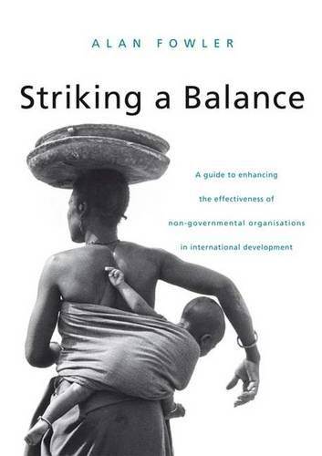 9781138137301: Striking a Balance: A Guide to Enhancing the Effectiveness of Non-Governmental Organisations in International Development