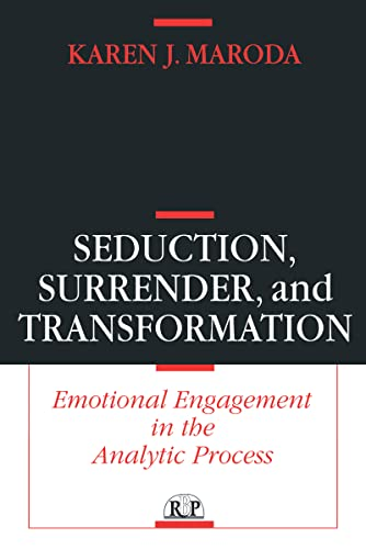 9781138137745: Seduction, Surrender, and Transformation: Emotional Engagement in the Analytic Process (Relational Perspectives Book Series)