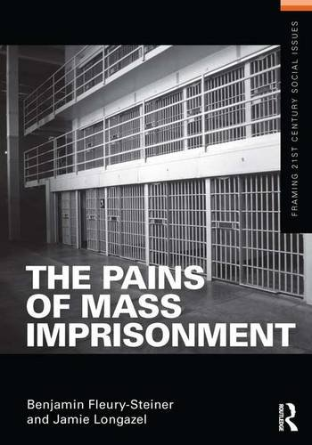 9781138137899: The Pains of Mass Imprisonment (Framing 21st Century Social Issues)