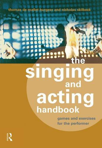 9781138138216: The Singing and Acting Handbook: Games and Exercises for the Performer