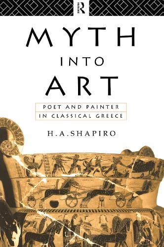 9781138138322: Myth Into Art: Poet and Painter in Classical Greece